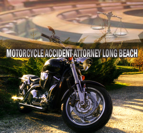 MOTORCYCLE ACCIDENT ATTORNEY LONG BEACH