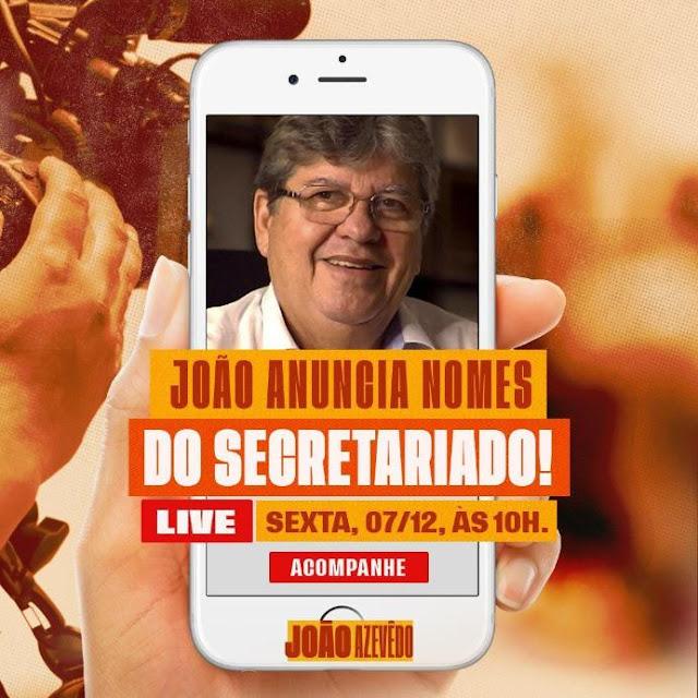 João Azevedo fará anúncio de secretariado, ao vivo, nesta sexta