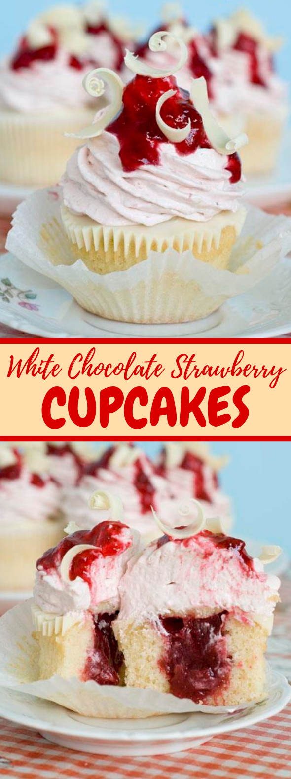 White Chocolate Strawberry Cupcakes #dessert #cupcake