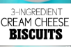#Recipe >> 3-INGREDIENT CREAM CHEESE BISCUITS