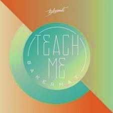 Bakermat Teach Me Lyrics