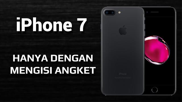 Dapatkan iPhone 7 Gratis Hanya dengan Mengisi Angket