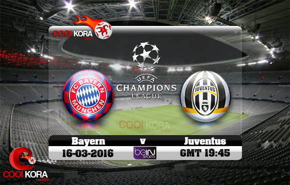 مشاهدة مباراة بايرن ميونخ ويوفنتوس اليوم 16-3-2016 في دوري أبطال أوروبا