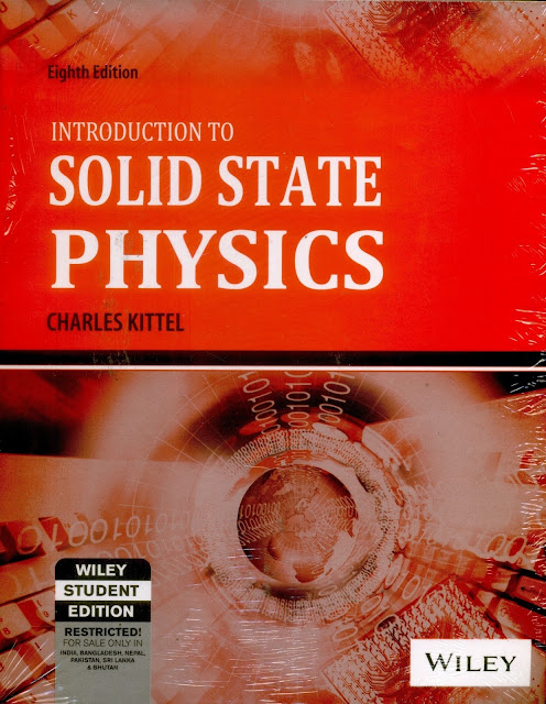 INTRODUCTION TO SOLID STATE PHYSICS TEXTBOOK- CHARLES KITTEL 8TH EDITION [FREE DOWNLOAD]