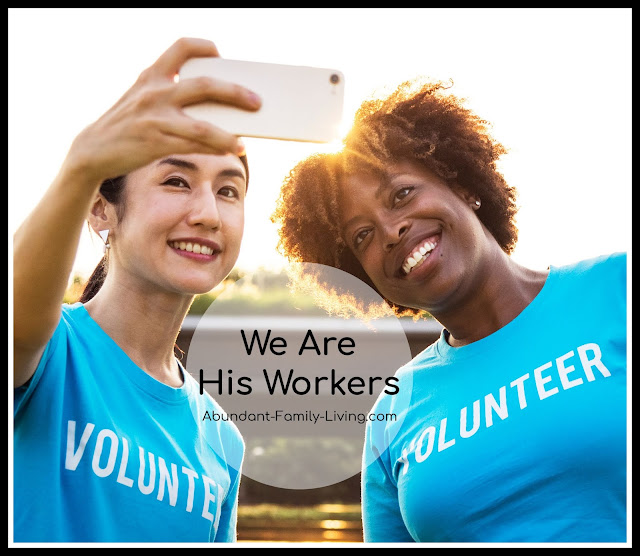 https://www.abundant-family-living.com/2016/02/we-are-his-workers-his-field-his.html