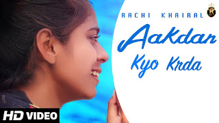 Presenting Aakdan kyo krda lyrics penned by Mrar Chughe. Latest punjabi song Aakdan kyo karda is sung by Rachi Khairal & music given by The Game