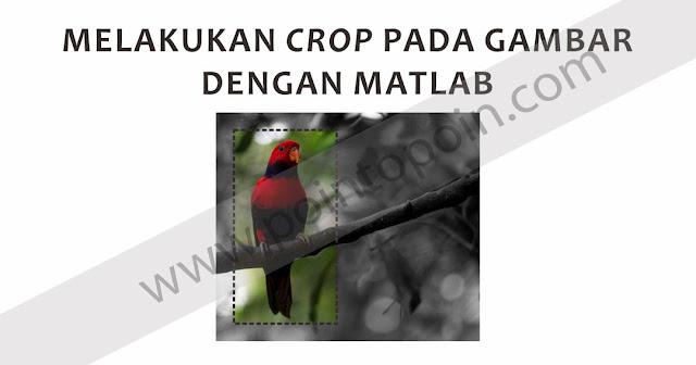 Melakukan Crop pada Gambar dengan MATLAB