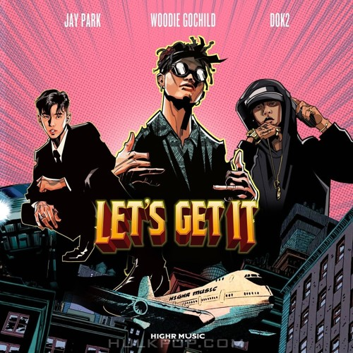 Woodie Gochild – Let`s Get It (Feat. Jay Park, Dok2) – Single (FLAC + ITUNES MATCH AAC M4A)