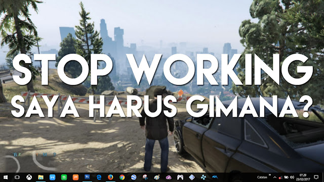 Grand Theft Auto V has Stopped Working, Saya Harus Bagaimana?