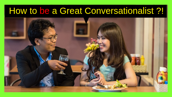 Self Improvement : How to be a Great Conversationalist