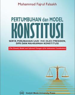 Pertumbuhan Dan Model Konstitusi Serta Perubahan UUD 1945 Oleh Presiden DPR Dan Mahkamah Konstitusi