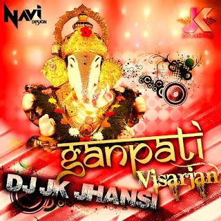 Download-Ganpati-Visarjan-Special-Remix-DJ-JK