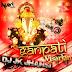 Ganpati Visarjan Special - DJ JK