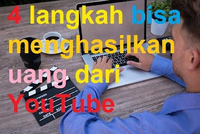 4 Langkah Menghasilkan Uang dari YouTube