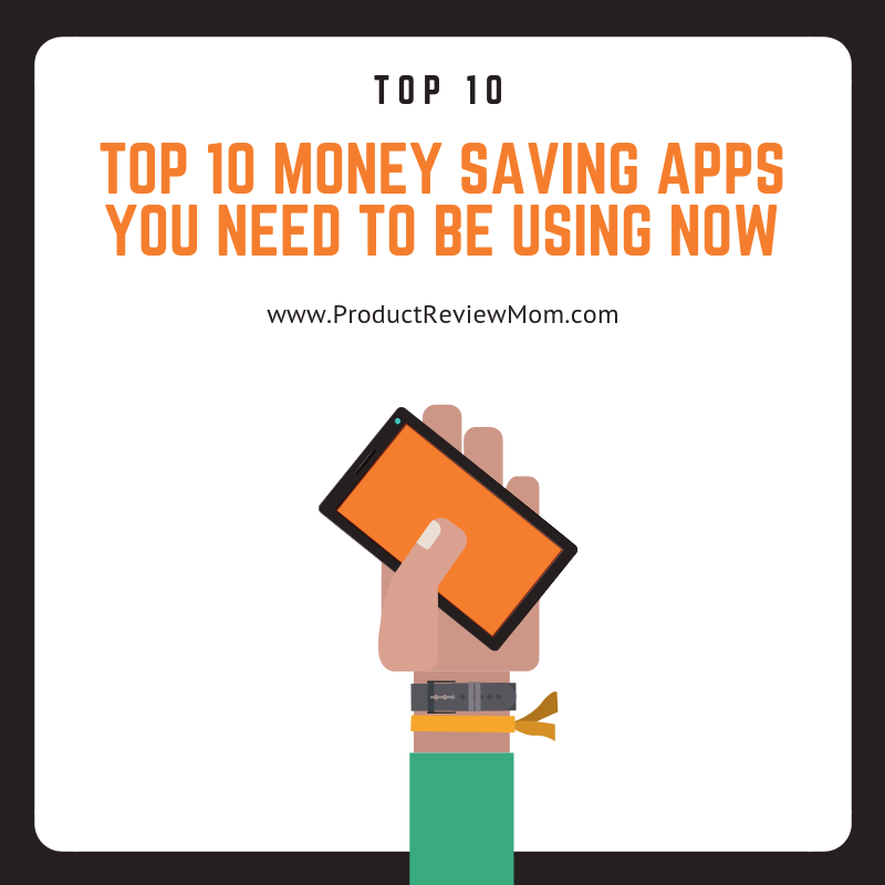 Top 10 Money Saving Apps You Need to Be Using Now  via  www.productreviewmom.com