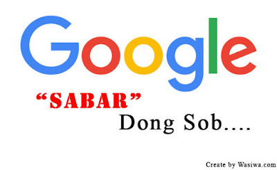 Google Tidak Suka Dengan Orang Yang Tak Sabar