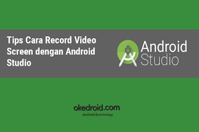 Cara Merekam Video layar Aktivitas Aplikasi Android Studio