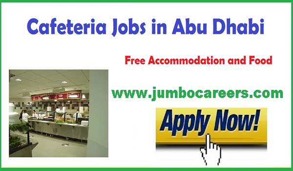 Urgent jobs in Abu Dhabi, Cafeteria jobs with food and accommodation,