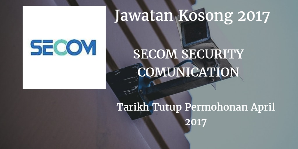 Jawatan Kosong SECOM April 2017