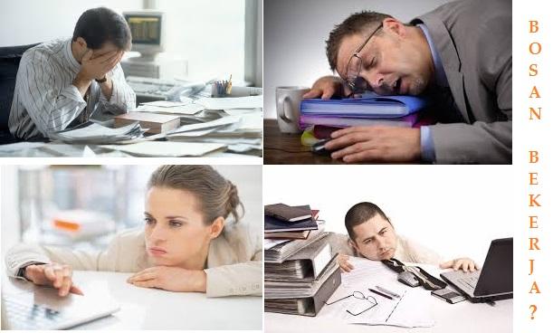 Tips Mengatasi Rasa Bosan Dalam Bekerja
