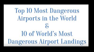 Τα 10 πιο επικίνδυνα αεροδρόμια στον κόσμο! Δείτε και μερικές από τις πιο επικίνδυνες προσγειώσεις!
