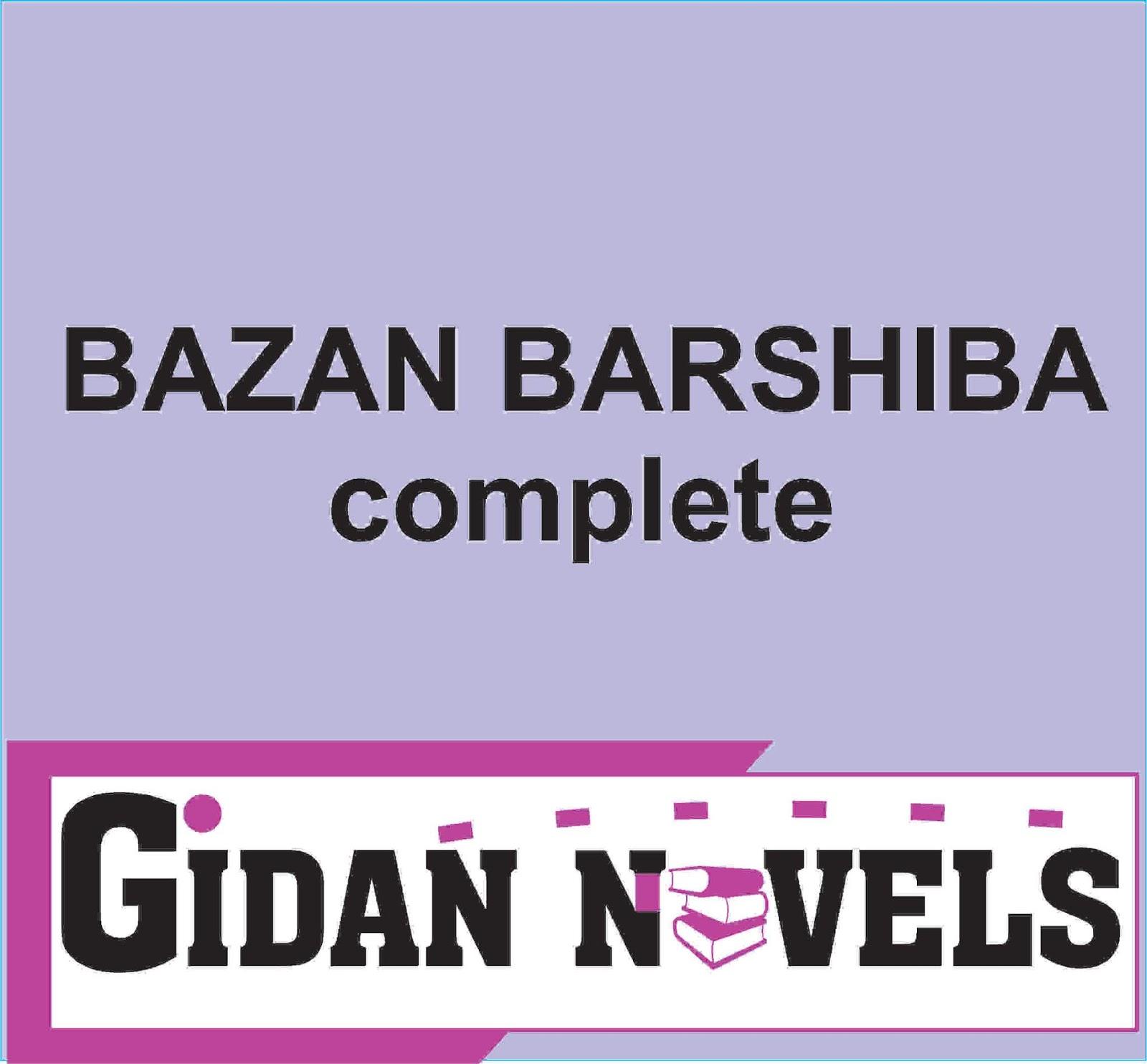 BAZAN BARSHIBA COMPLETE STORIES IN HAUSA LANGUAGE - Gidan Novels