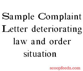 Complain Letter to Police about deteriorating law and order situation in the city