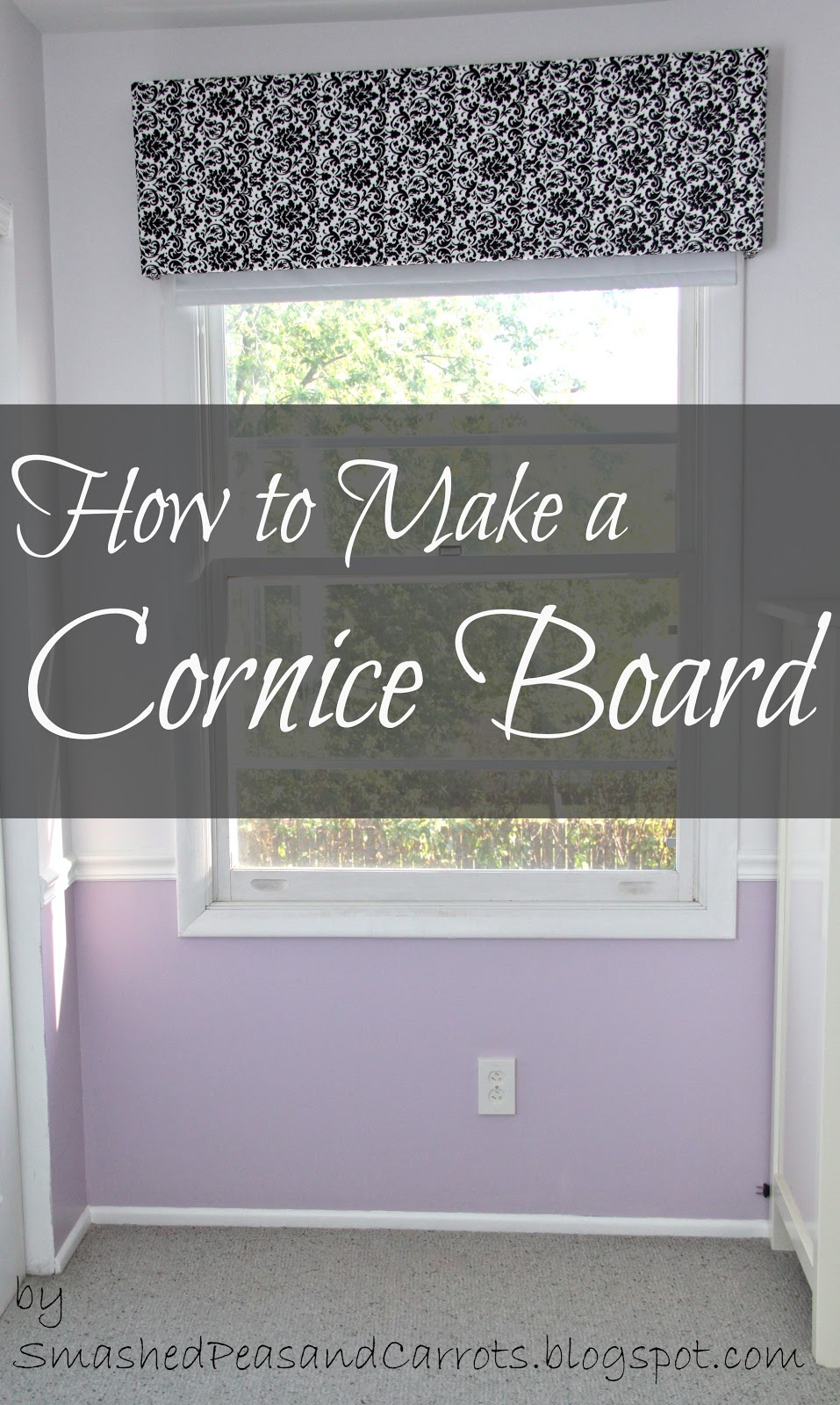 Tutorial How To Make A Cornice Board Smashed Peas Carrots