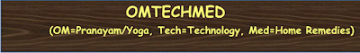 Omtechmed (Om=Pranayam/Yoga, Tech=Technology, Med=Natural Remedies)
