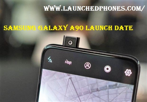 What is the Samsung Galaxy A90 launch date  and specifications