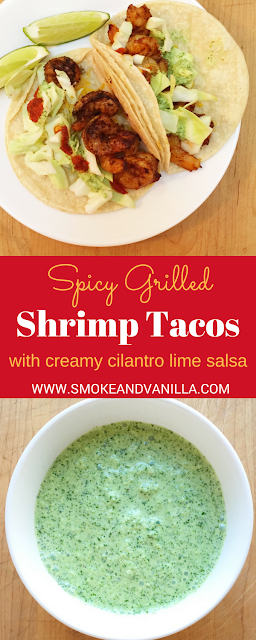 Spicy Grilled Shrimp Tacos with Creamy Cilantro Lime Salsa by www.smokeandvanilla.com - Quick, easy, and delicious grilled shrimp tacos with a hint of spice served with a light, creamy sauce packed with fresh flavors. http://bit.ly/2nb4o2d (updated pin)