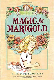 Magic for Marigold by L.M. Montgomery
