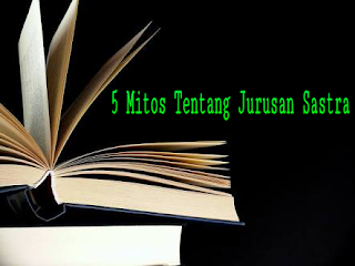 jurusan sastra, mitos tentang jurusan sastra