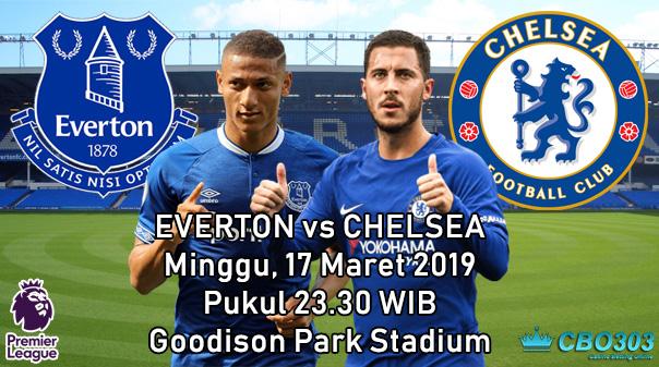 Prediksi Tepat Liga Inggris Everton vs Chelsea (17 Maret 2019)