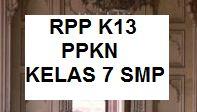 RPP K13 PKN KELAS 7 SMP EDISI REVISI TERBARU