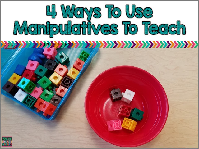 4 ways to use manipulatives to teach... these ideas are perfect for students who need hands on tasks, are visual learners or are in special education classrooms.
