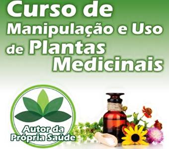 PLANTAS MEDICINAIS: Curso de manipulação e uso de plantas medicinais (curso completo online)