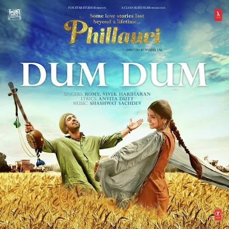 Dum Dum - Phillauri (2017)