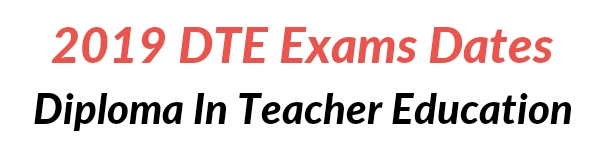 Diploma in Teacher Education Exams dates
