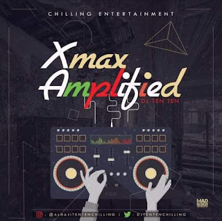 Download Mixtape: DJ Ten Ten - Xmas Amplified Mix Mp3