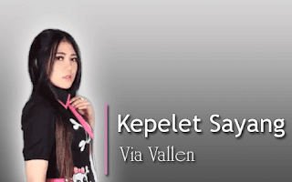 Via Vallen - Kepelet Sayang Mp3