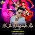 Ho Ja Rangeela Re - Bhangra Paa  Le -Dj Abk feat. Dj Cash