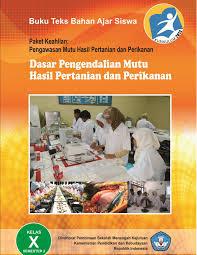 Download Buku Mapel Dasar-dasar Pengendalian Mutu Hasil Pertanian dan Perikanan Semester 2 Kelas 10 SMK Kurikulum 2013 PDF