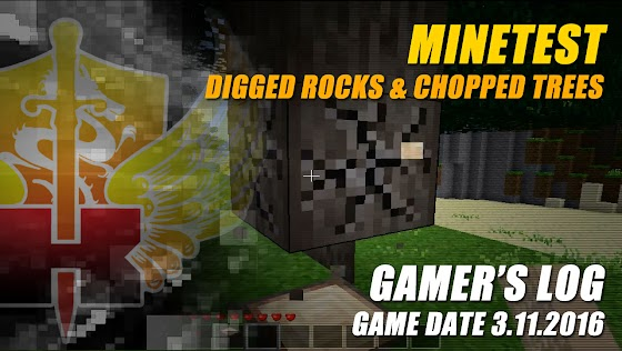 Gamer's Log, Game Date 3.11.2016 ★ Digging Rocks & Chopping Trees In Minetest (A Minecraft Clone)