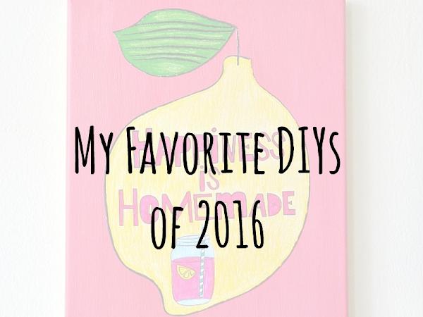 My Favorite DIYs of 2016