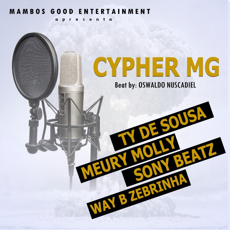 CYPHER MG-TY DE SOUSA, MEURY MOLLY, SONY BEATZ & WAY B [Prod.Oswaldo Nuscadiel]