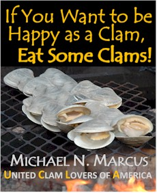 To be published in 2021 (maybe): <b><em>If You Want to be Happy as a clam, Eat Some Clams!</em></b>