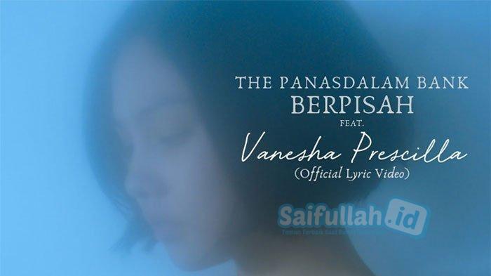 Lagu Berpisah - The Panasdalam Bank feat. Vanesha Prescilla (Lirik + MP3)