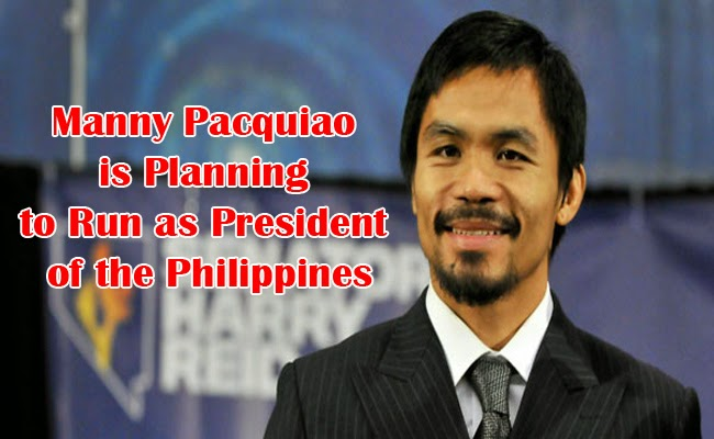 Manny Pacquiao is Planning to Run as President of the Philippines