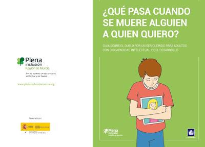 http://www.plenainclusionmurcia.org/FEAPS/webFeaps2008.nsf/e1c548a91de4800fc12572de004f169b/c2fecc00f5cf1021c1257447003b844a/$FILE/Qu%C3%A9%20pasa%20cuando%20se%20muere%20alguien%20a%20quien%20quiero.pdf